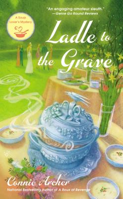 Image for Ladle to the Grave (A Soup Lover's Mystery)