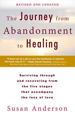 Image for Journey from Abandonment to Healing: Revised and Updated: Surviving Through and Recovering from the Five Stages That Accompany the Loss of Love