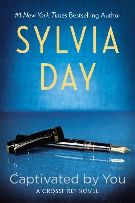 Captivated By You (A Crossfire Novel), Sylvia Day