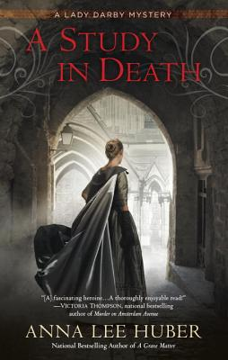 A Study in Death (A Lady Darby Mystery), Huber, Anna Lee