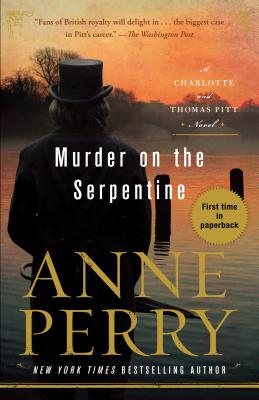 Murder on the Serpentine: A Charlotte and Thomas Pitt Novel, Anne Perry