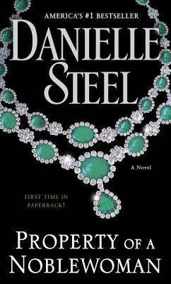 Property of a Noblewoman: A Novel, Danielle Steel