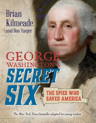 Image for GEORGE WASHINGTON'S SECRET SIX (YOUNG READERS ADAPTATION)