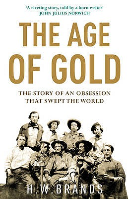 Image for Age of Gold : The Story  of an Obsession  That Shook the World