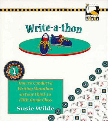 Image for Write-a-thon: How to Conduct a Writing Marathon in Your Third-to-Fifth Grade Class (Bee Line Books)