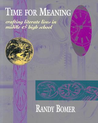 Image for TIME FOR MEANING CRAFTING LITERATE LIVES IN MIDLE AND HIGH SCHOOL