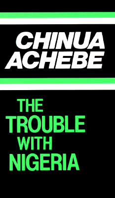The Trouble with Nigeria (Heinemann African Writers Series), Achebe, Chinua