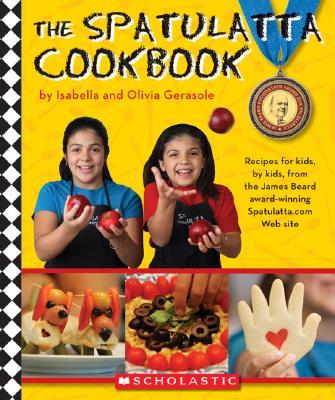 The Spatulatta Cookbook, Isabella Gerasole, Olivia Gerasole