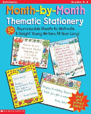Image for Month-by-Month Thematic Stationery: 50 Reproducible Sheets to Delight & Motivate Young Writers