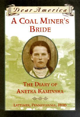 Image for A Coal Miner's Bride: the Diary of Anetka Kaminska (Dear America)