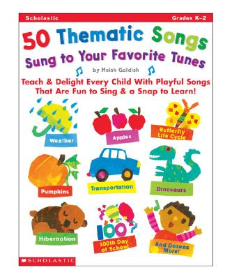 Image for 50 Thematic Songs Sung to Your Favorite Tunes (Grades K-2)