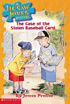 The Case of the Stolen Baseball Cards (Jigsaw Jones Mystery, No. 5), James Preller