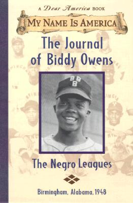 Image for The Journal of Biddy Owens: The Negro Leagues, Birmingham, Alabama, 1948 (My Name is America)