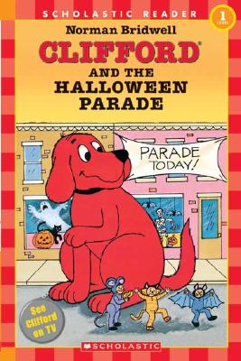 Clifford and the Halloween Parade (Scholastic Reader, Level 1) (Clifford the Big Red Dog)