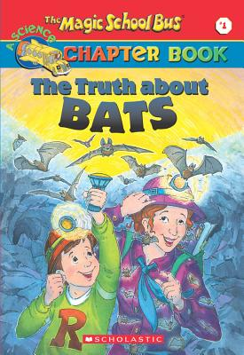 Image for The Magic School Bus Chapter Book #01: Truth About Bats (Magic School Bus)