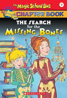 The Magic School Bus Chapter Book #02: Search For The Missing Bone (Magic School Bus), EVA MOORE