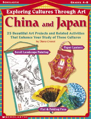 Image for Exploring Cultures Through Art:  China and Japan