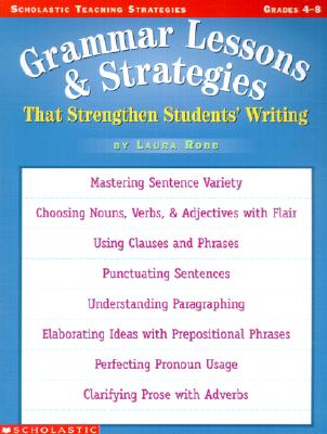 Image for Grammar Lessons And Strategies That Strengthen Students Writing (Scholastic Teaching Strategies)