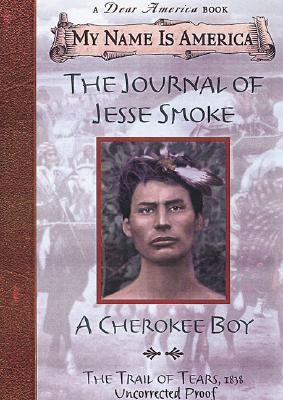 "Image for ""My Name Is America: The Journal Of Jesse Smoke, A Cherokee Boy"""