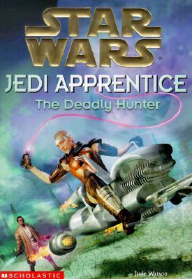 Image for Star Wars: Jedi Apprentice #11: The Deadly Hunter