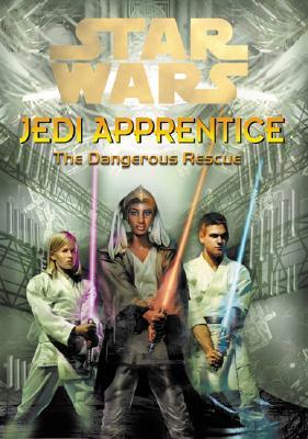 Image for The Dangerous Rescue (Star Wars: Jedi Apprentice, Book 13)
