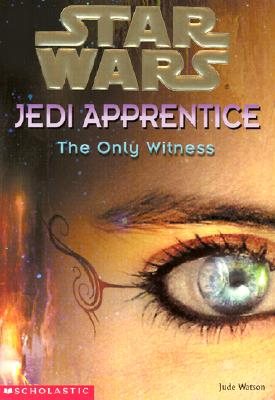 Image for The Only Witness (Star Wars: Jedi Apprentice, 17)