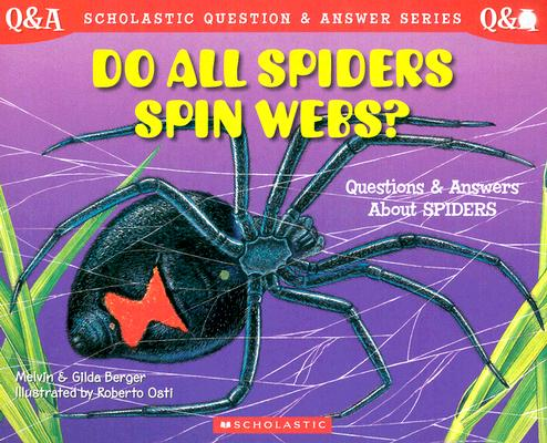 Image for Scholastic Q & A: Do All Spiders Spin Webs? (Scholastic Question & Answer)