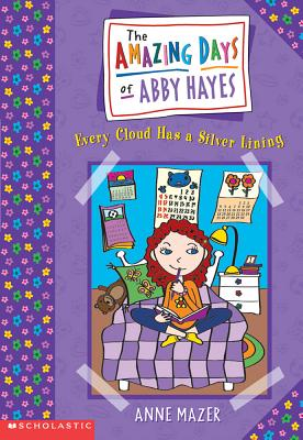 Every Cloud Has a Silver Lining (Amazing Days of Abby Hayes, Book 1), ANNE MAZER