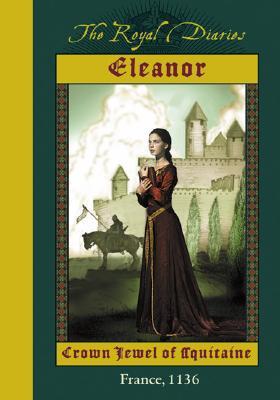 ELEANOR : CROWN JEWEL OF AQUITAINE, KRISTIANA GREGORY