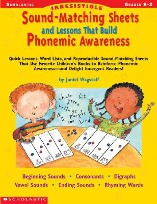 Irresistible Sound-Matching Sheets and Lessons That Build Phonemic Awareness, Wagstaff, Janiel