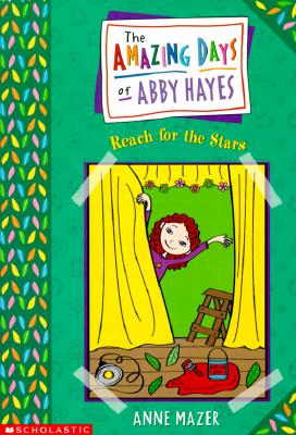 Image for Amazing Days Of Abby Hayes, The #03: Reach For The Stars (Amazing Days Of Abby Hayes)