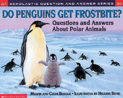 Image for Do Penguins Get Frostbite: Questions and Answers About Polar Animals