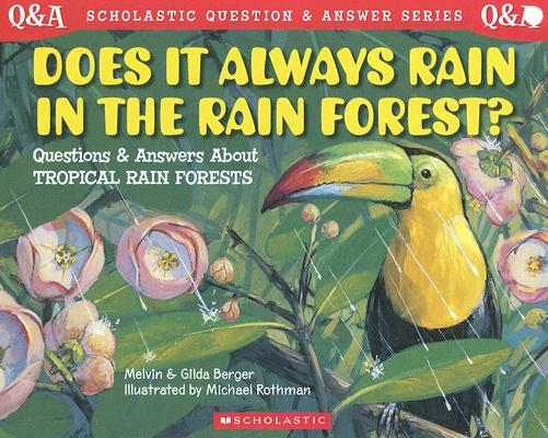 Image for Does It Always Rain in the Rain Forest? (Scholastic Question & Answer)