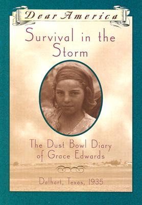 Image for Survival in the Storm: The Dust Bowl Diary of Grace Edwards, Dalhart, Texas 1935 (Dear America Series)
