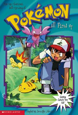 Image for All Fired Up: Pokemon the Johto Journeys (Pokemon Chapter Book)