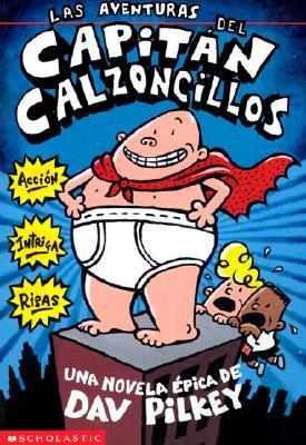 Image for Las aventuras del Capitán Calzoncillos (Spanish Edition)