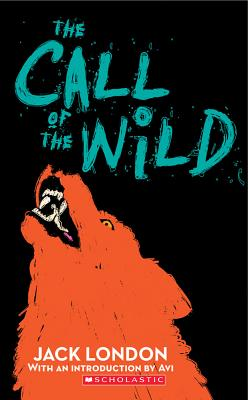 The Call Of The Wild (Scholastic Classics), Jack London