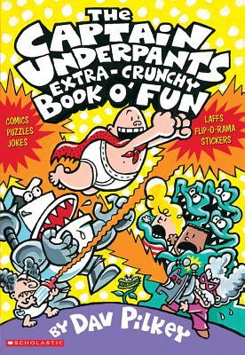 The Captain Underpants Extra-Crunchy Book o' Fun, Dav Pilkey