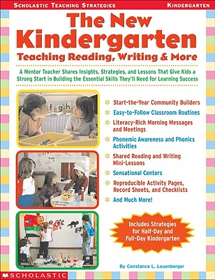 Image for The New Kindergarten: Teaching Reading, Writing & More: A Mentor Teacher Shares Insights, Strategies, and Lessons That Give Kids a Strong Start in ... Success (Scholastic Teaching Strategies)