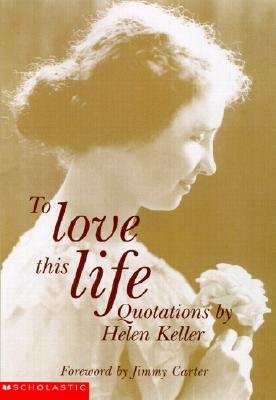 Image for To Love This Life: Quotations From Helen Keller