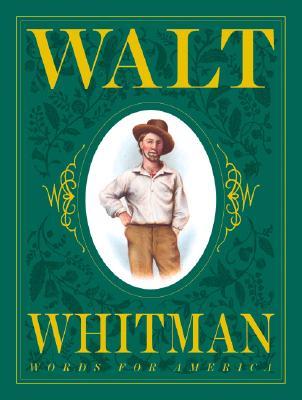 Walt Whitman: Words for America (New York Times Best Illustrated Children's Books (Awards)), Kerley, Barbara