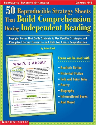 Image for 50 Reproducible Strategy Sheets That Build Comprehension During Independent Reading: Engaging Forms That Guide Students to Use Reading Strategies and ... Elements—and Help You Assess Comprehension