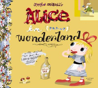 Alice in Wonderland; a Super Dimensional Pop-Up, Carroll, Lewis, Seibold, Totto