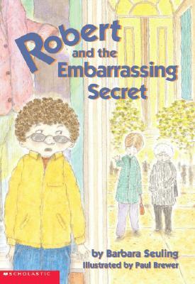 Robert And The Embarrassing Secret, Barbara Seuling