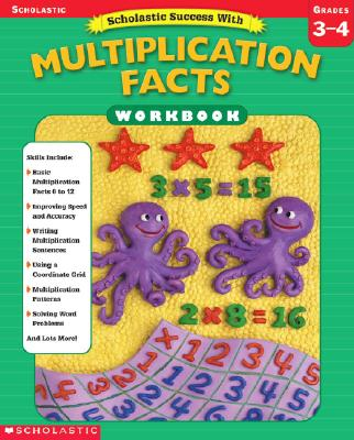 Scholastic Success With: Multiplication Facts Workbook: Grades 3–4, Scholastic