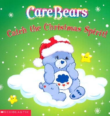 Image for Care Bears Catch the Christmas Spirit!