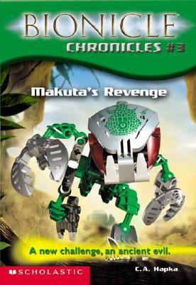 Makuta's Revenge (Bionicle Chronicles #3), Cathy Hapka