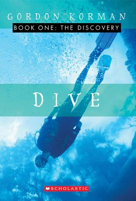 Dive [Book One: The Discovery], Korman, Gordon