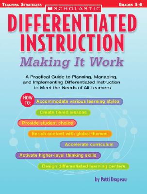 Image for Differentiated Instruction: Making It Work: A Practical Guide to Planning, Managing, and Implementing Differentiated Instruction to Meet the Needs of All Learners (Differentiation Instruction)