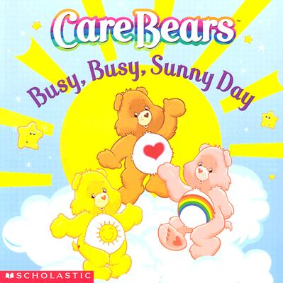 Image for Care Bears Busy, Busy Sunny Day